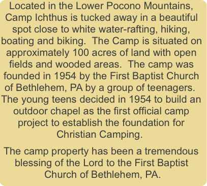 Located in the Lower Pocono Mountains, Camp Ichthu